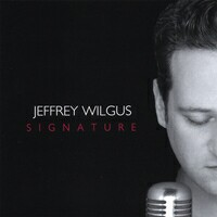 "Jeffrey Wilgus' ""Signature"" CD cover."